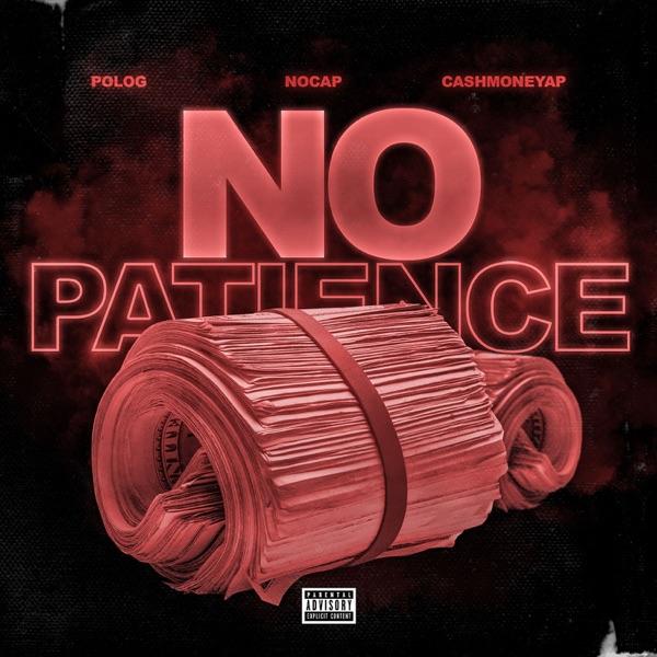 No Patience (feat. Polo G & NoCap) - Single