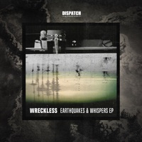 Earthquakes, Whispers - WRECKLESS