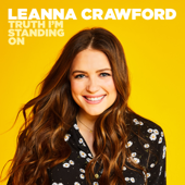 Truth I'm Standing on - Leanna Crawford