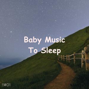 Sleep Baby Sleep & Baby Lullaby - !!#01 Baby Music to Sleep