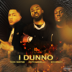 Tion Wayne - I Dunno feat. Dutchavelli & Stormzy