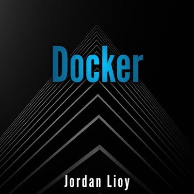 Docker: The Complete Guide to the Most Widely Used Virtualization Technology. Create Containers and Deploy Them to Production Safely and Securely (Docker & Kubernetes, Book 1) (Unabridged)