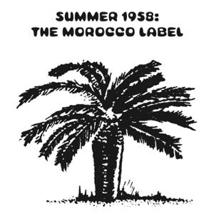 Varios Artistas - Summer 1958: The Morocco Label