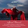 Music for Special Moments W. A. Mozart, J. Rodrigo, F. Chopin, M. Bruch, R. Schumann, L. v. Beethoven, J.S. Bach, J. Pachelbel, J. Suk, F. Liszt, F. M. Bartholdy