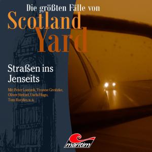 Die größten Fälle von Scotland Yard - Folge 42: Straßen ins Jenseits