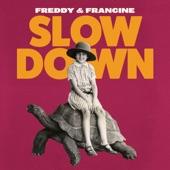 Freddy & Francine - Slow Down