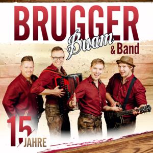 Brugger Buam & Band - 15 Jahre