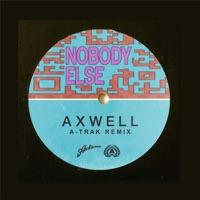 Nobody Else (1991 rmx) - AXWELL