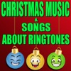 Christmas Music & Songs About Ringtones Vol.2
