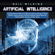 Neil Wilkins - Artificial Intelligence: A Comprehensive Guide to AI, Machine Learning, Internet of Things, Robotics, Deep Learning, Predictive Analytics, Neural Networks, Reinforcement Learning, and Our Future (Unabridged)