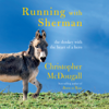 Christopher McDougall - Running with Sherman: The Donkey with the Heart of a Hero (Unabridged)  artwork
