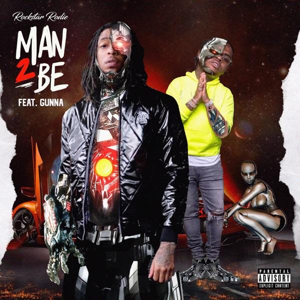 Man 2 Be (feat. Gunna) - Single