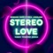 Stereo Love - Edward Maya & Vika Jigulina lyrics