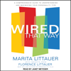 Marita Littauer - Wired That Way: A Comprehensive Guide to Understanding and Maximizing Your Personality Type artwork