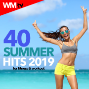 40 Summer Hits 2019 For Fitness & Workout (40 Unmixed Compilation for Fitness & Workout) - Various Artists - Various Artists