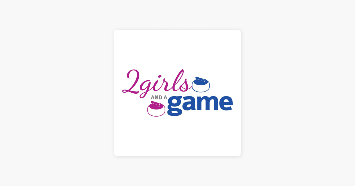 2 Girls and a Game - Curling Podcast: Men's World