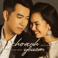Download Mp3 Hồ Trung Dũng - Cho Anh Yêu Em (feat. Võ Hạ Trâm) - Single