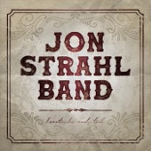 Jon Strahl Band - Hey Yeah, All Right
