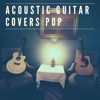 Various Artists - Acoustic Guitar Covers Pop