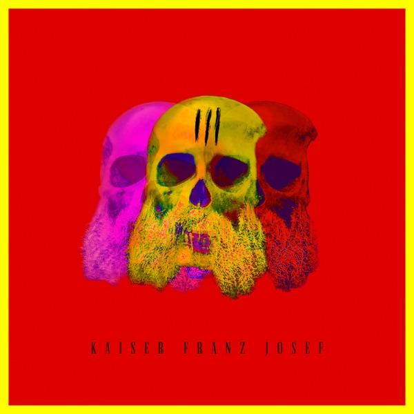 Kaiser Franz Josef - Strip My Soul