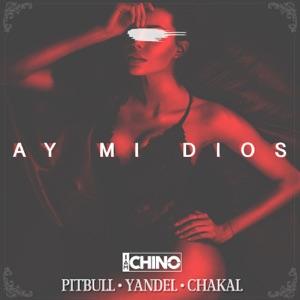 IAmChino - Ay Mi Dios feat. Pitbull, Yandel & Chacal