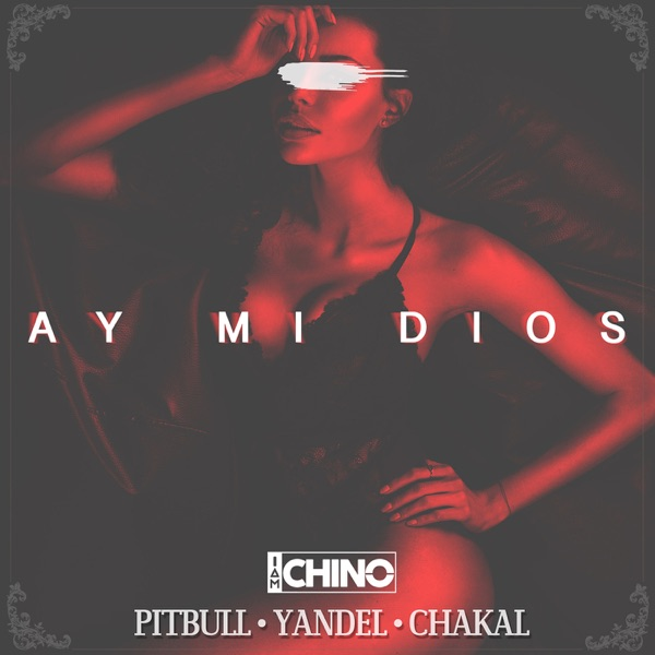 Ay Mi Dios (feat. Pitbull, Yandel & Chacal) - Single