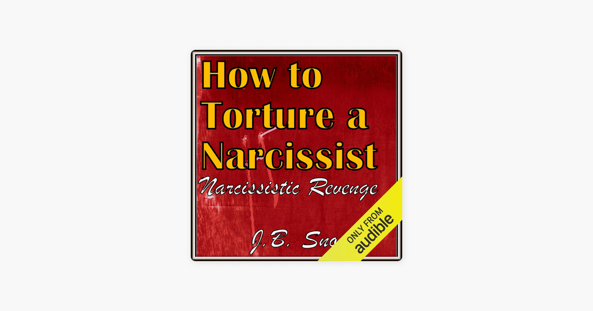 ‎How to Torture a Narcissist: Narcissistic Revenge: Transcend Mediocrity,  Book 203 (Unabridged)