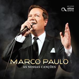 Marco Paulo - As Nossas Canções (Ao Vivo)
