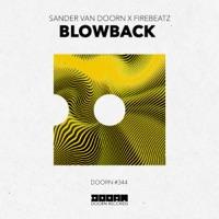 Blowback - SANDER VAN DOORN-FIREBEATZ
