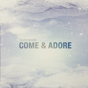 Come & Adore - EP - Cloverton - Cloverton