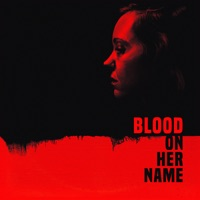 Blood On Her Name - Official Soundtrack