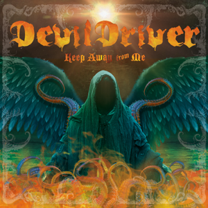 DevilDriver - Keep Away from Me (Radio Edit)
