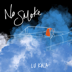 LU KALA - No Smoke