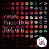 Face Down : Reborn