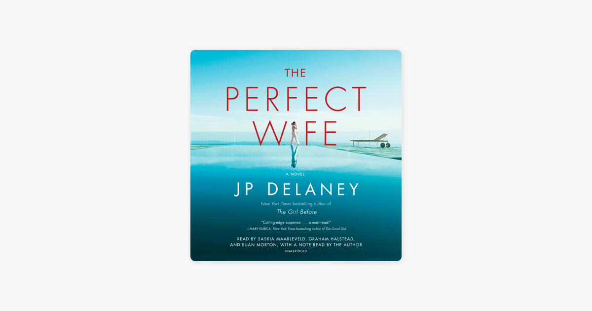 The Perfect Wife: A Novel (Unabridged) - J.P. Delaney
