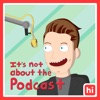 It's Not About the Podcast with James Kennedy