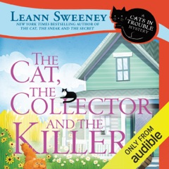 The Cat, the Collector and the Killer: A Cats in Trouble Mystery (Unabridged)