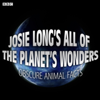 Josie Long - Josie Long's All Of The Planet's Wonders  Obscure Animal Facts (BBC Radio 4 Comedy)  artwork