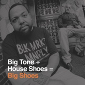 Big Tone & House Shoes - From My Mouth to Gods Ears