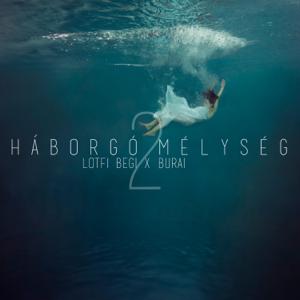 Lotfi Begi & Burai - Háborgó mélység 2