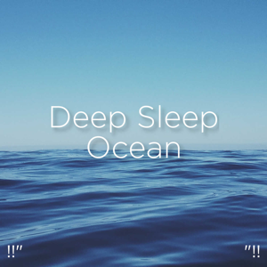 "Ocean Sounds & Ocean Waves For Sleep - !!"" Deep Sleep Ocean ""!!"