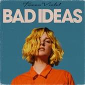 Tessa Violet - Bad Ideas