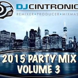 DJ Cintronics' Podcast: 2015 Party Mix Volume 3 on Apple