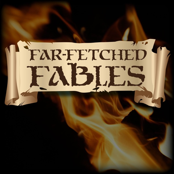 Far Fetched Fables | Listen Free on Castbox