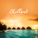 Groove Chill Out Players & Ibiza Chill Out Music Zone - Chillout Lounge Relax: Happy House Vibes 2019