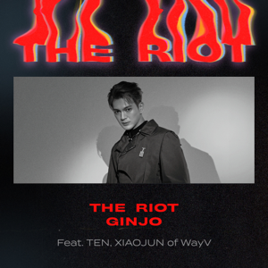 GINJO - The Riot feat. TEN & XIAOJUN of WayV