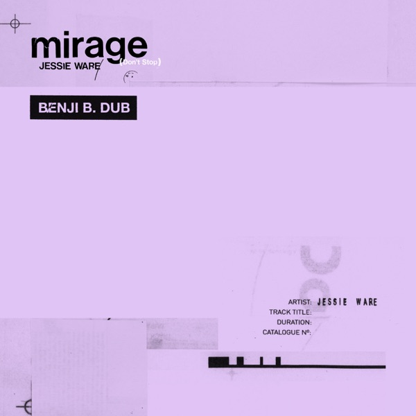 Mirage (Don't Stop) [Benji B. Dub] - Single