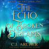C.J. Archer - The Echo of Broken Dreams  artwork
