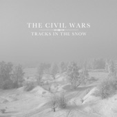 The Civil Wars - Tracks In the Snow