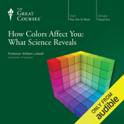 How Colors Affect You: What Science Reveals (Original Recording)